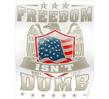 Freedom isn't Dumb Poster