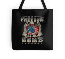 Freedom isn't Dumb Tote Bag