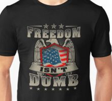 Freedom isn't Dumb Unisex T-Shirt