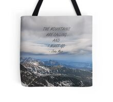 Mountains are calling 6 Tote Bag