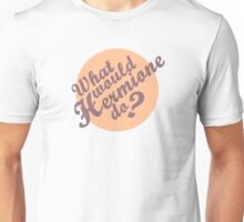 What would Hermione do? Unisex T-Shirt