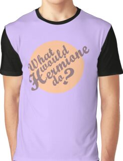 What would Hermione do? Graphic T-Shirt