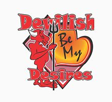 Be My Devilish Desires Unisex T-Shirt