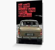 to the moon and back....  Greeting Card