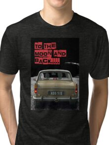to the moon and back....  Tri-blend T-Shirt