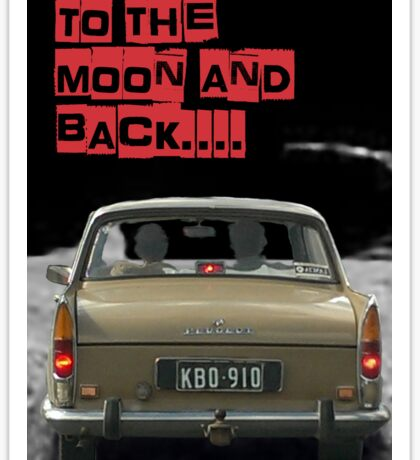 to the moon and back....  Sticker