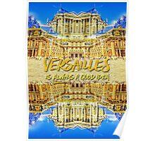 Versailles Is Always A Good Idea Paris France Poster