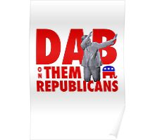 Hillary Clinton Dab on Them Republicans T-Shirt Poster