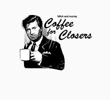Coffee's for Closers T-Shirt
