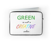 Green is NOT a Creative Color Laptop Sleeve
