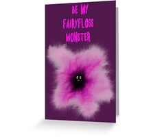 Be My Fairyfloss Monster by Anne Winkler Greeting Card