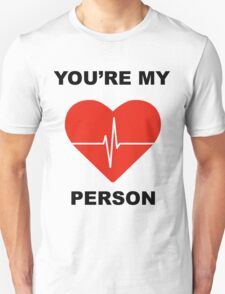 You're my person - Greys Anatomy T-Shirt