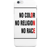 No Color No Religion No Race iPhone Case/Skin