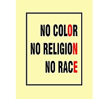 No Color No Religion No Race Photographic Print