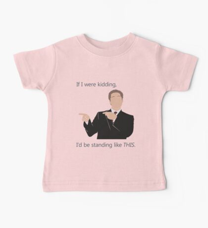 Quotes and quips - if I were kidding Baby Tee