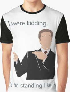 Quotes and quips - if I were kidding Graphic T-Shirt