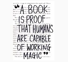 A Book is Proof that Humans are Capable of Working Magic Unisex T-Shirt