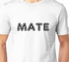 "Mate (Matches with ""Soul"") Unisex T-Shirt"
