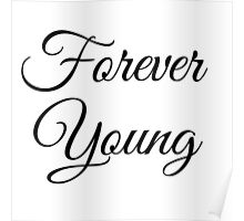 Forever Young (All Black) Poster