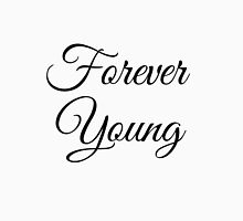 Forever Young (All Black) Unisex T-Shirt