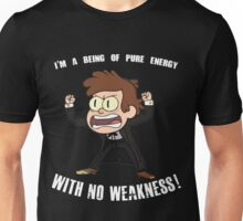 Being of Pure Energy With No Weakness! Unisex T-Shirt