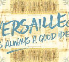 Versailles Is Always A Good Idea Golden Gate Sticker