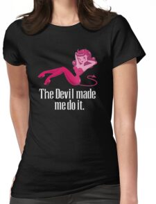 The Devil Made Me Do It Womens Fitted T-Shirt