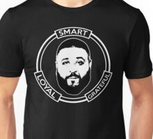 Smart Loyal Grateful - DJ Khaled Unisex T-Shirt