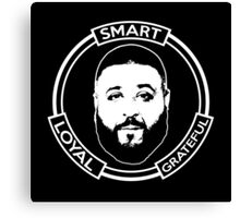 Smart Loyal Grateful - DJ Khaled Canvas Print