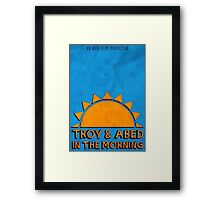 Community - Troy and Abed in the morning Framed Print
