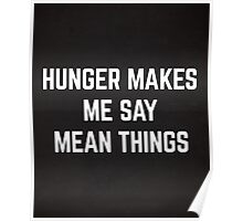 Hunger Mean Things Funny Quote Poster