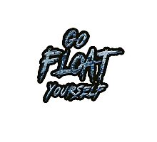 Go Float Yourself (The 100) Photographic Print