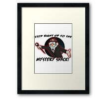 Step right up to the mystery shack Framed Print