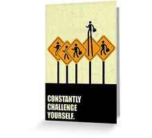 Constantly Challenge Yourself - Inspirational Quotes Greeting Card