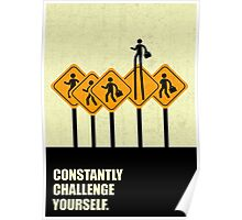 Constantly Challenge Yourself - Inspirational Quotes Poster