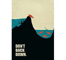 Don't Back Down - Inspirational Quotes Photographic Print