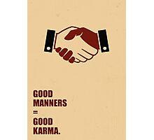 Good Manners = Good Karma - Inspirational Quotes Photographic Print