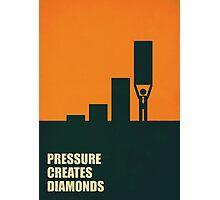 Pressure Creates Diamonds - Inspirational Quotes Photographic Print