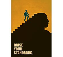 Raise your Standards - Inspirational Quotes Photographic Print