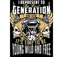 Its time to be Young Wild and Free Photographic Print