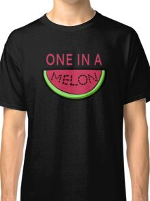 One In A Melon Classic T-Shirt