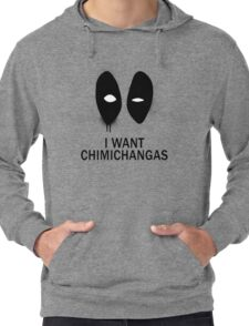 I Want Chimichangas Lightweight Hoodie