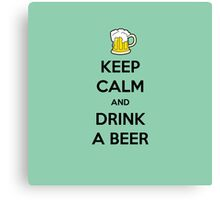 KEEP CALM and Drink a Beer (with a glass of beer) Canvas Print