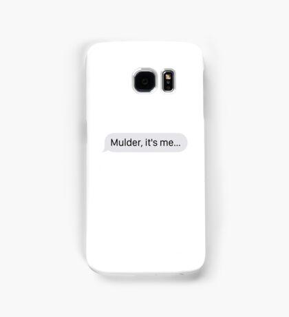"""Mulder, it's me..."" (Phone Case) Samsung Galaxy Case/Skin"