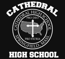 CATHEDRAL HIGH SCHOOL by tshirttrending