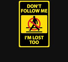 Don't follow me, I'm lost too - street sign Hoodie
