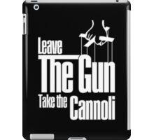 Leave the gun take the cannoli iPad Case/Skin