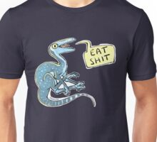 eat shit Unisex T-Shirt