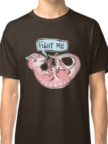 fight me Classic T-Shirt