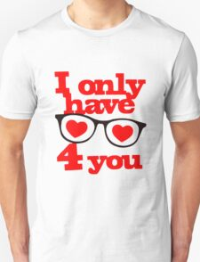 I Only Have Eyes 4 You T-Shirt
